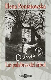Octavio Paz: Las Palabras del Arbol 1958842