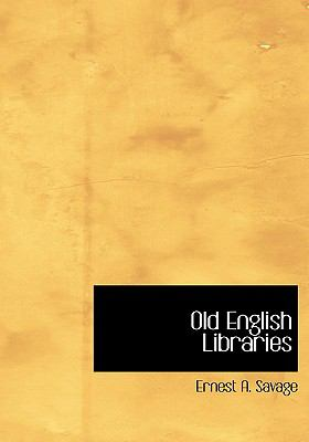 Old English Libraries 9780554214214