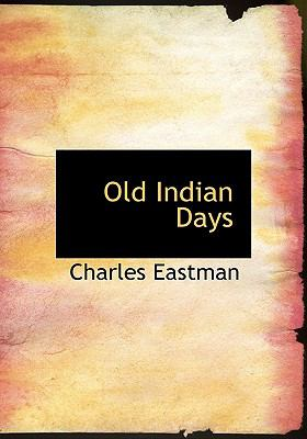 Old Indian Days 9780554218489