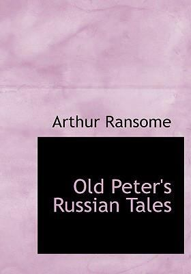 Old Peter's Russian Tales 9780554262062