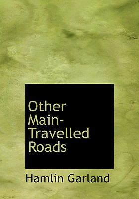 Other Main-Travelled Roads 9780554287225