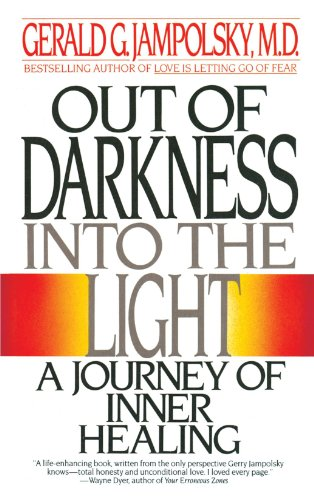 Out of Darkness Into the Light: A Journey of Inner Healing 9780553347913