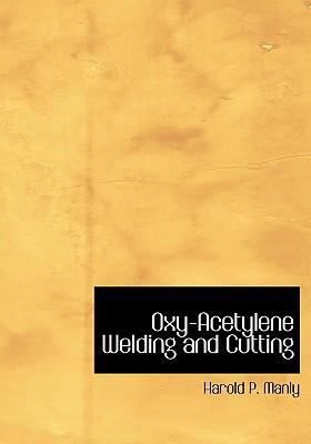 Oxy-Acetylene Welding and Cutting 9780554226118