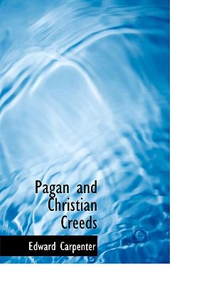 Pagan and Christian Creeds 9780554214269
