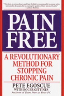 Pain Free: A Revolutionary Method for Stopping Chronic Pain 9780553379884