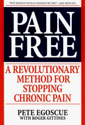 Pain Free: A Revolutionary Method for Stopping Chronic Pain 9780553106305