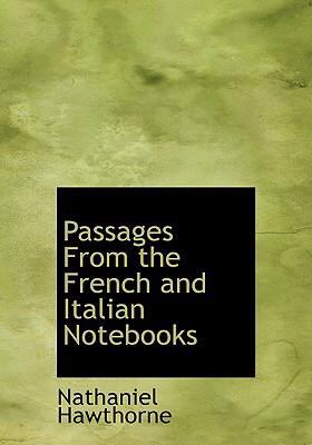 Passages from the French and Italian Notebooks 9780554240831