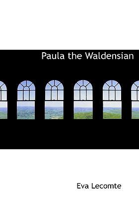 Paula the Waldensian 9780554223360