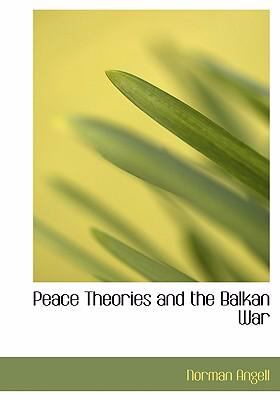 Peace Theories and the Balkan War 9780554303116