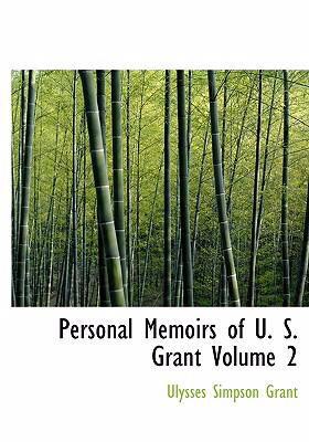 Personal Memoirs of U. S. Grant Volume 2 9780554265827