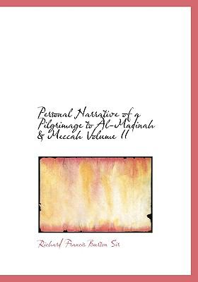 Personal Narrative of a Pilgrimage to Al-Madinah a Meccah Volume II 9780554220888