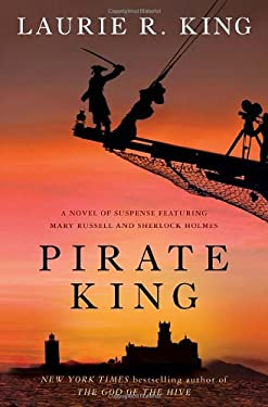 Pirate King: A Novel of Suspense Featuring Mary Russell and Sherlock Holmes 9780553807981