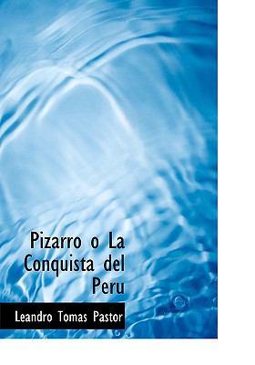 Pizarro O La Conquista del Peru 9780554286068