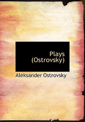Plays (Ostrovsky) 9780554234069