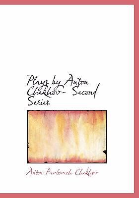 Plays by Anton Chekhov- Second Series 9780554294995