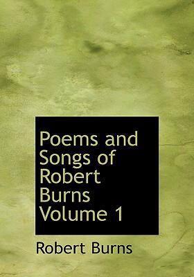 Poems and Songs of Robert Burns Volume 1 9780554277752