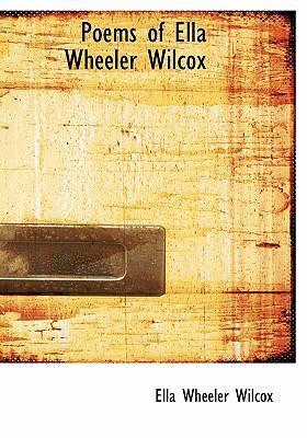Poems of Ella Wheeler Wilcox 9780554281117