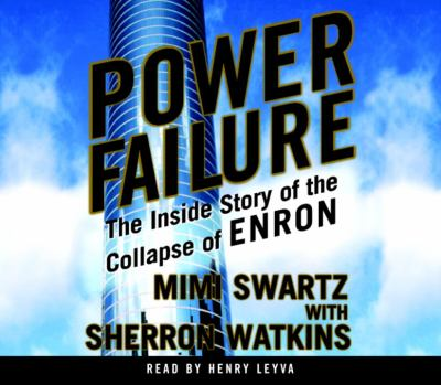 Power Failure: The Inside Story of the Collapse of Enron 9780553756364