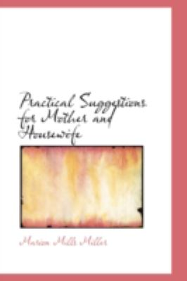 Practical Suggestions for Mother and Housewife 9780554370545