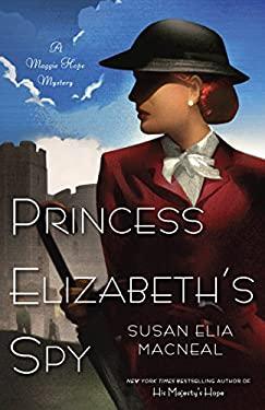 Princess Elizabeth's Spy: A Maggie Hope Mystery 9780553593624