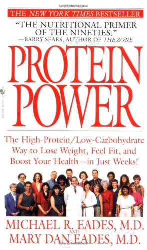 Protein Power: The High-Protein/Low-Carbohydrate Way to Lose Weight, Feel Fit, and Boost Yourhealth--In Just Weeks! 9780553574753