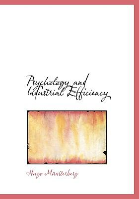 Psychology and Industrial Efficiency 9780554252179