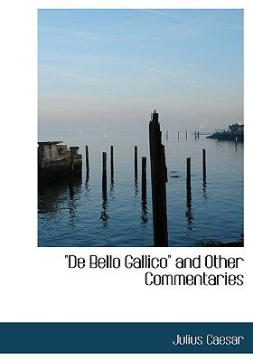 Qde Bello Gallicoq and Other Commentaries 9780554269276
