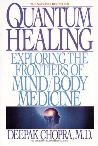 Quantum Healing: Exploring the Frontiers of Mind Body Medicine 9780553348699