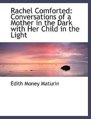 Rachel Comforted: Conversations of a Mother in the Dark with Her Child in the Light (Large Print Edition) 9780554491288