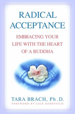 Radical Acceptance: Embracing Your Life with the Heart of a Buddha 9780553801675