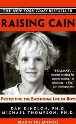 Raising Cain: Protecting the Emotional Life of Boys 9780553527148