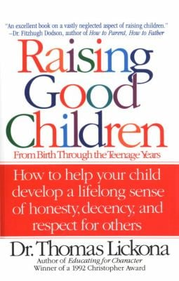 Raising Good Children: From Birth Through the Teenage Years 9780553374292