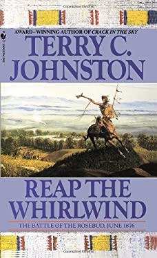 Reap the Whirlwind: The Battle of the Rosebud, June 1876 9780553299748