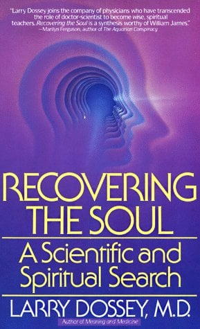 Recovering the Soul: A Scientific and Spiritual Approach 9780553347906