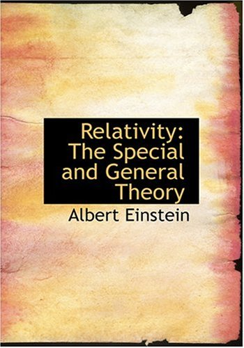 Relativity: The Special and General Theory (Large Print Edition) 9780554276298