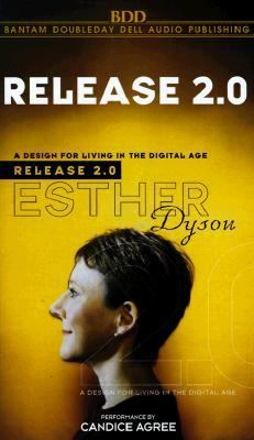 Release 2.0: A Design for Living in the Digital Age 9780553478716