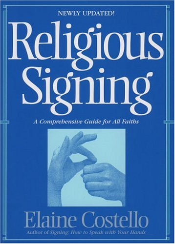 Religious Signing: A Comprehensive Guide for All Faiths 9780553342444