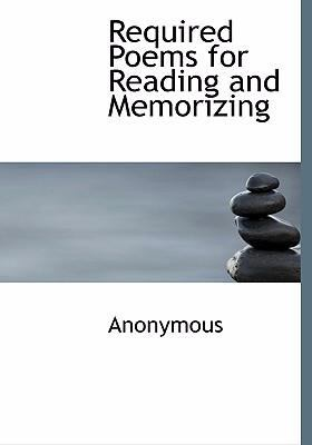 Required Poems for Reading and Memorizing 9780554232324