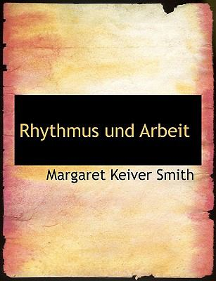 Rhythmus Und Arbeit 9780554692517