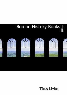 Roman History Books I-III 9780554234342