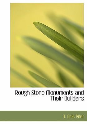 Rough Stone Monuments and Their Builders 9780554260372