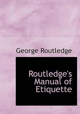 Routledge's Manual of Etiquette 9780554242606