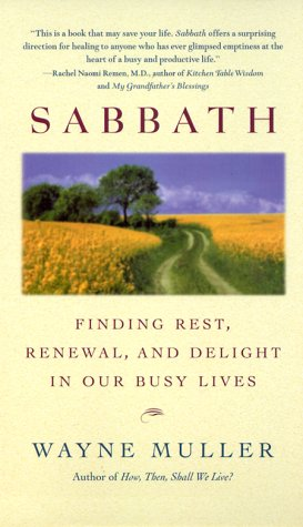 Sabbath: Finding Rest, Renewal, and Delight in Our Busy Lives 9780553380118