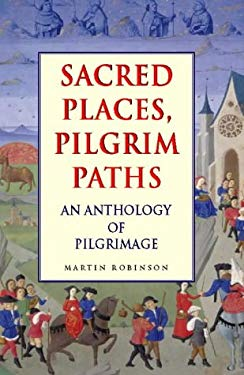Sacred Places, Pilgrim Paths: An Anthology of Pilgrimage 9780551030510