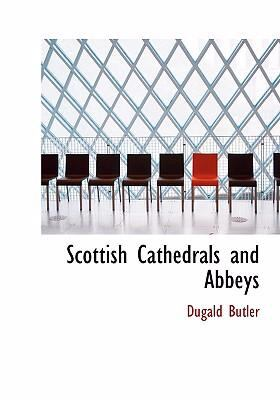 Scottish Cathedrals and Abbeys 9780554298566