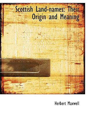 Scottish Land-Names: Their Origin and Meaning (Large Print Edition)