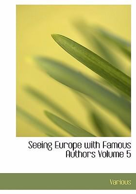 Seeing Europe with Famous Authors Volume 5 9780554242491