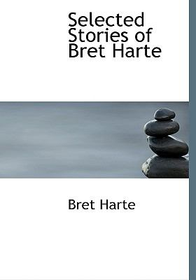 Selected Stories of Bret Harte 9780554216393