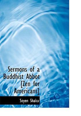 Sermons of a Buddhist Abbot [Zen for Americans] 9780554303741