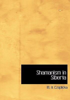 Shamanism in Siberia 9780554298689